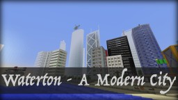 Waterton - A Modern City V 0.1.7 Minecraft Map & Project