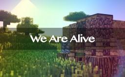 We are Alive Minecraft