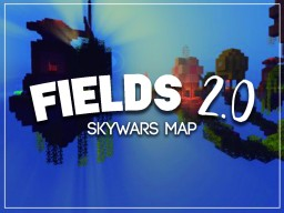 |-[FIELDS 2.0]-| (SKYWARS MAP) Minecraft Map & Project