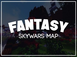 |-) FANTASY (-| [SKYWARS MAP] [FREE DOWNLOAD] Minecraft Map & Project