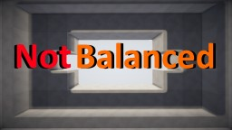 Not Balanced Part 1 Minecraft Map & Project