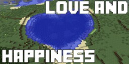 """""""Happiness and Love"""" Minecraft Blog Post"""