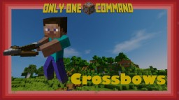 Crossbows - Only One Command Minecraft Blog Post