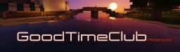 GoodTimeClub - Brand new Survival / Build / Creative server! Minecraft Server