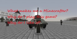 Why do I play Minecraft and why did I become a Minecrafter? Minecraft Blog Post