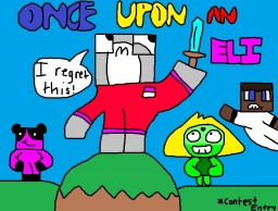 Once Upon an Eli (Eli's Minecraft Legacy!) Minecraft Blog Post