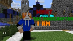 What Made Me The Minecrafter I Am Now - [Blog Contest #7]