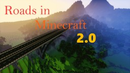 ROADS IN MINECRAFT 2.0 - The most realistic road system in Minecraft Minecraft Map & Project