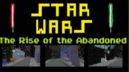 Star Wars: The Rise of the Abandoned [Role-play Singleplayer] Minecraft Map & Project