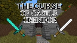 The Curse Of Castle Crendor [1.12.2] Minecraft Map & Project