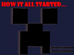 This is the story on how I became a Minecrafter... Minecraft Blog