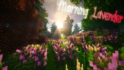 ◦ Morning Lavender◦ Minecraft Map & Project