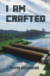 I Am Crafted! - What Makes You a Minecrafter? - Blog Contest #7 Minecraft Blog