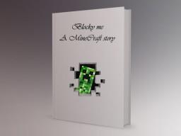 Blocky me -  A Minecraft Story [Blog Contest] Minecraft Blog