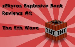 xEkyrns Explosive Book Reviews #1: The 5th Wave Minecraft Blog Post