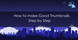 How to make a good Thumbnail | Step by Step