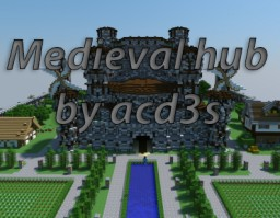 Medieval hub [download] Minecraft Map & Project