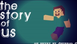 The Story of Us- [Blog Contest #7] Minecraft Blog