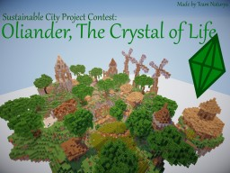 ★Oliander, The Crystal of Life - Sustainable City Project - By Team Naturya★ Minecraft Project