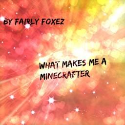 What Makes Me My True Minecrafter Self? - Fairly Foxez Minecraft Blog