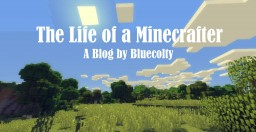 What makes me a Minecrafter - A Minecraft Autobiography