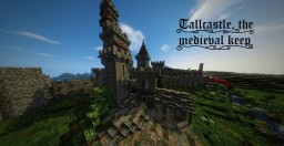 Tallcastle (Conquest Mod 1.9.4) (by Alex Hunter) (Medieval Keep) (WIP) Minecraft Map & Project