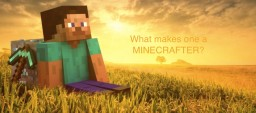 What makes one a Minecrafter?-Blog contest #7 Minecraft Blog