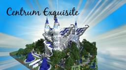 Centrum Exquisite Minecraft Map & Project
