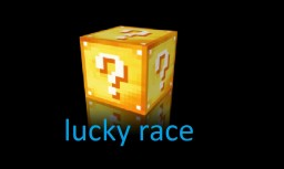 lucky race Minecraft Map & Project