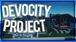 DeVoCity Modern City ► Last Updated 8/7/16! ► INFO IN DESC!!! [DOWNLOAD] Minecraft