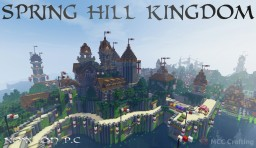 SPRING HILL KINGDOM, My first Minecraft world I built on PS3 converted to P.C Minecraft Project