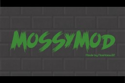 MossyMod 2.0 Big Update! Minecraft Mod