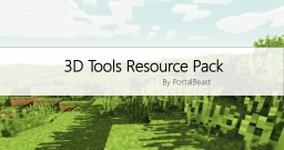 3D Tools ! [Resource Pack] [1.10]  {W.I.P.} Minecraft Texture Pack