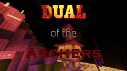 Dual of the Archers! (PvP Map) Minecraft Project