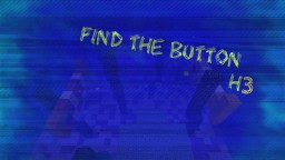Find the Button H3 Minecraft Map & Project