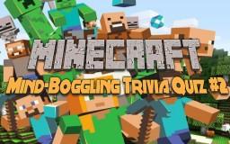 MC Mind-Boggling Trivia Quiz #2 Minecraft Blog
