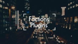 Factions Server and Plugins - What to use and Downloads.
