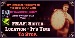 FNAF: Sister Location - IT'S TIME TO STOP. (Part 2 added!) Minecraft Blog Post
