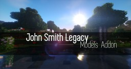 [1.12][3D Models] -=1.7=- John Smith Legacy Models Addon -RELOADED- Minecraft