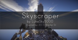 Skyscraper inspired by: 311 S Wacker Dr Minecraft Map & Project