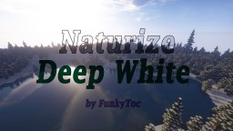 Naturize : Deep White Minecraft Project
