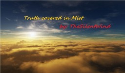 [Poem] Truth covered in Mist | TheSilentWind Minecraft Blog