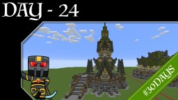 #30DAYS - Day 24 - Woof Elf Tower Minecraft Map & Project