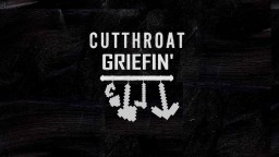 [1.10+] Cutthroat Griefin'  [2-4 Player Griefing Minigame] Minecraft Project