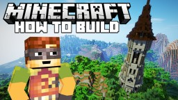 How To Build A Castle/Wizard Tower Minecraft Map & Project