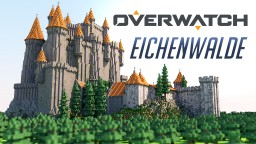 Overwatch - Eichenwalde Castle Minecraft Map & Project