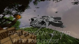 """Papa"" Dragon Assault Ship destroying the Hometree  / Avatar / [CONTEST] Minecraft Project"