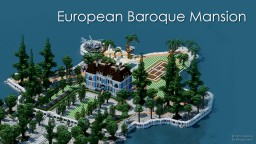 European Baroque Mansion | by ChamplainMC Minecraft Map & Project
