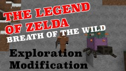 The Legend Of Zelda: Breath Of The Wild - Exploration Modification Minecraft Project