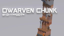 Dwarven Chunk - GlitcherDOTbe [Download] Minecraft Project